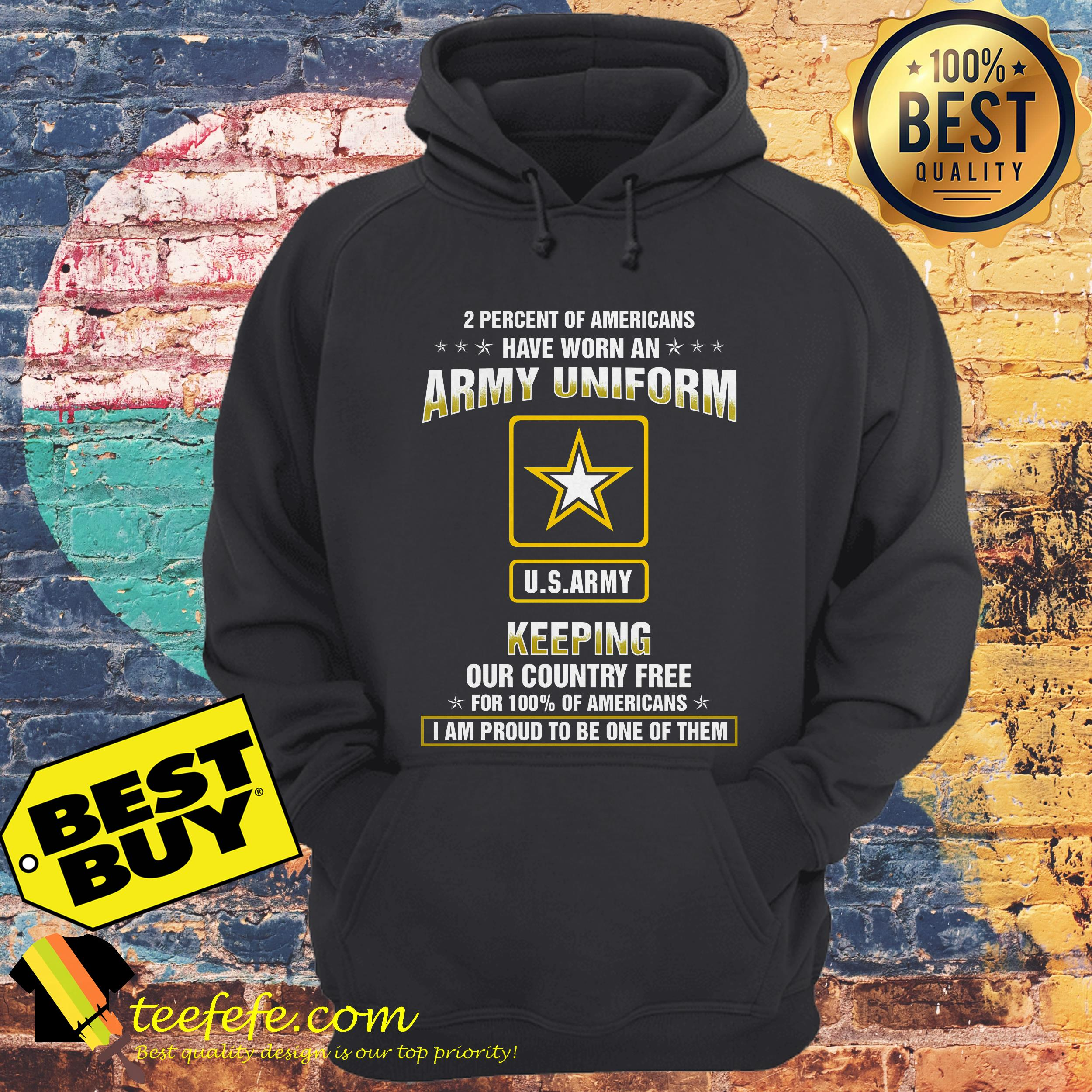 2 percent of Americans have worn an army uniform US army keeping our country free hoodie