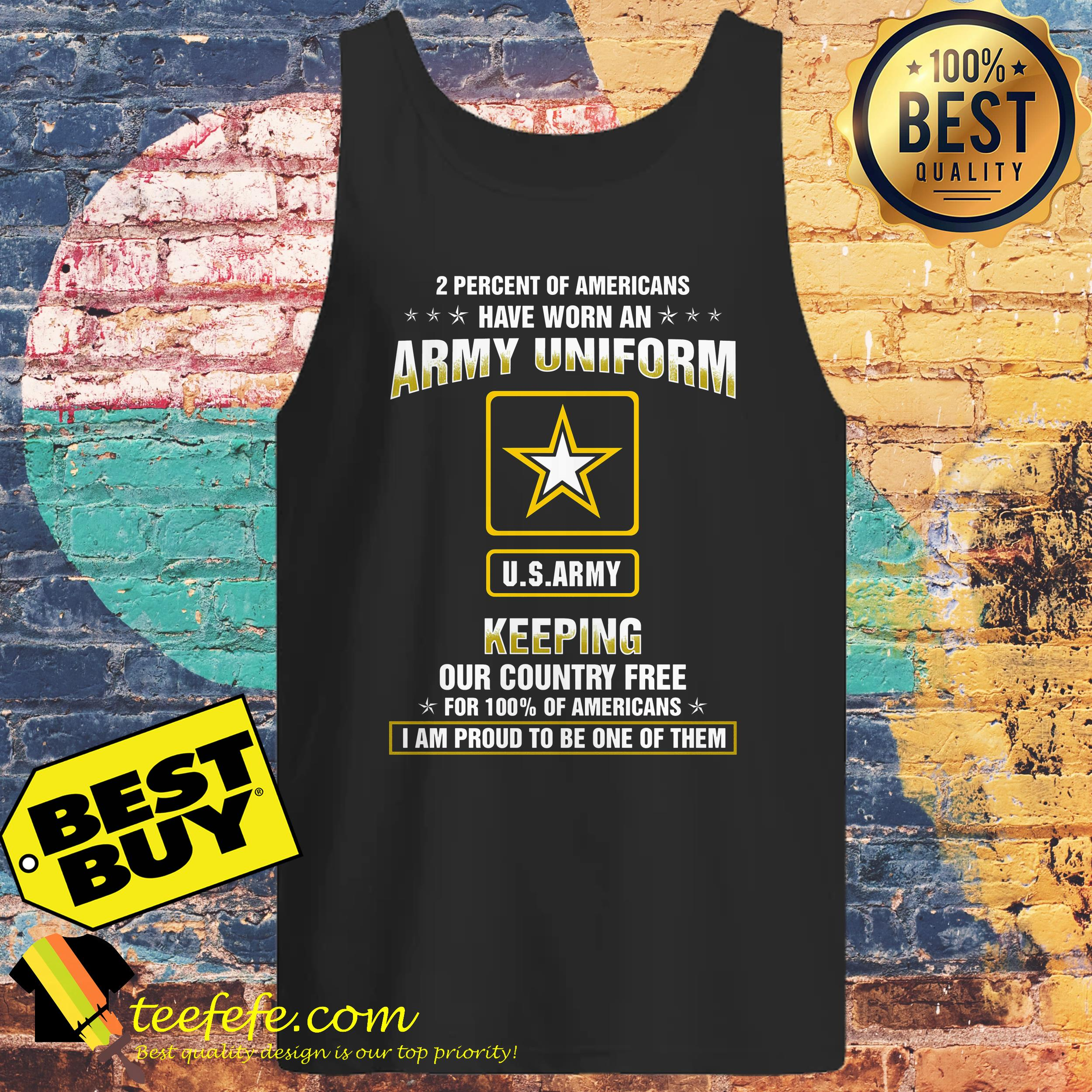 2 percent of Americans have worn an army uniform US army keeping our country free tank top
