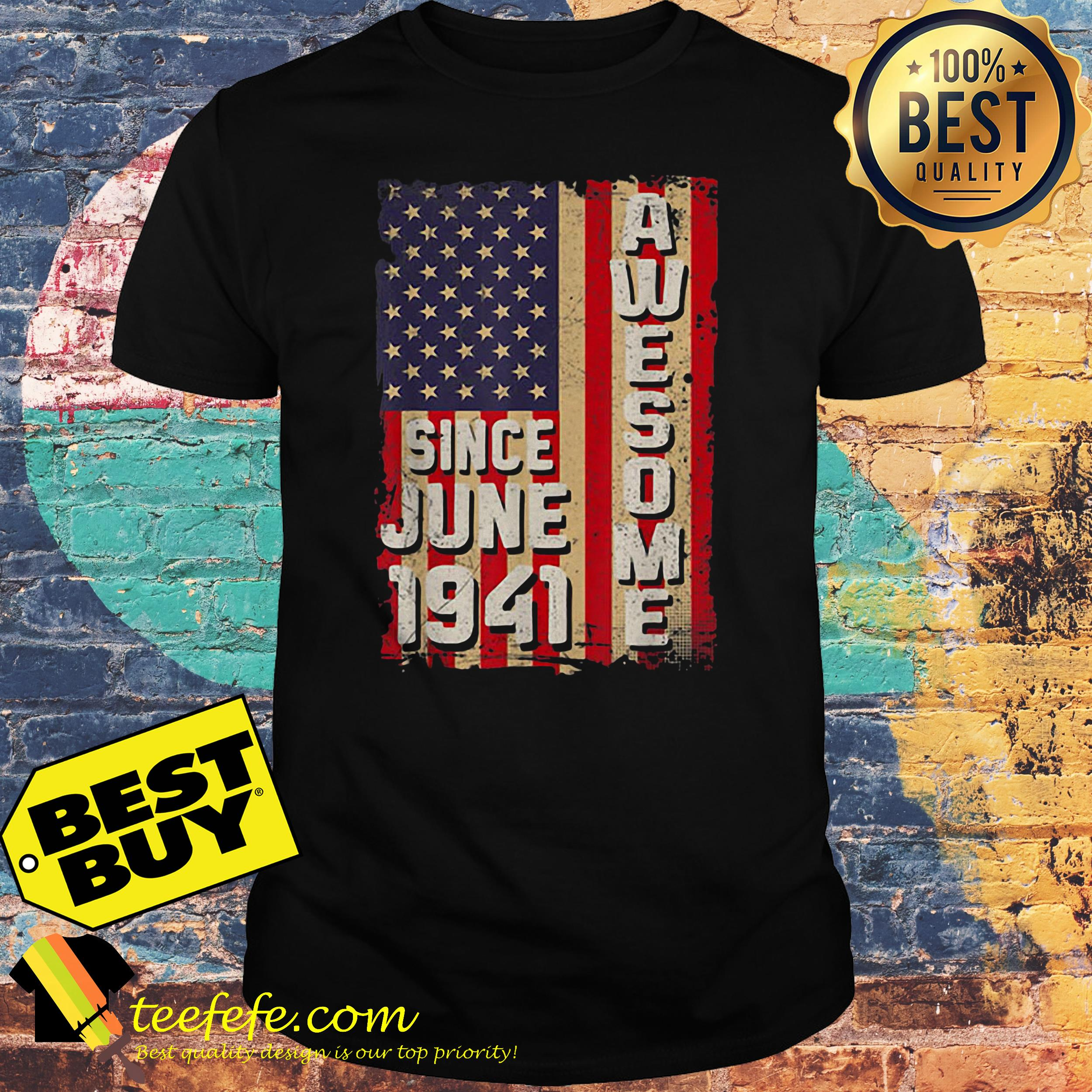 Awesome since June 1941 American flag shirt
