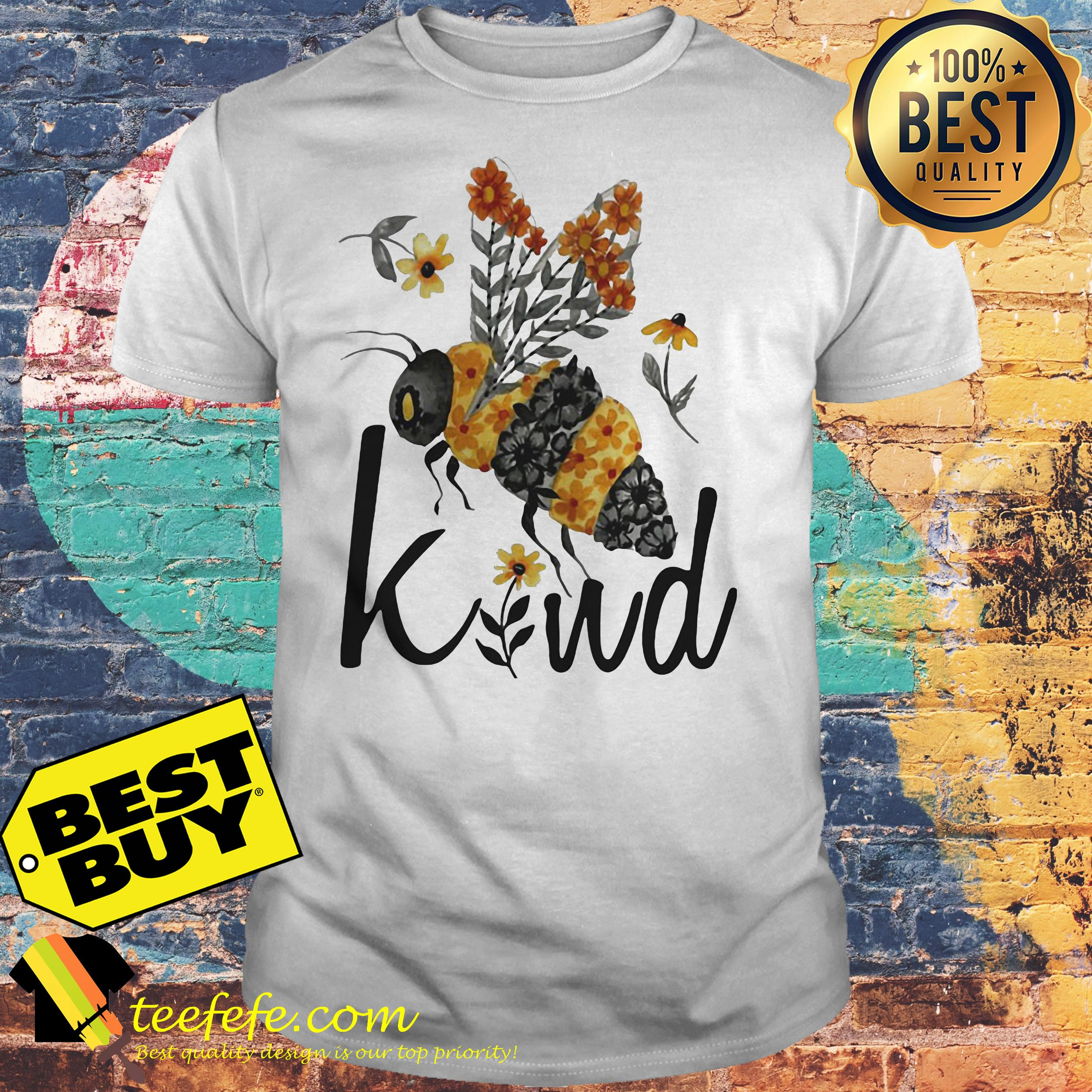 Bee Kind Flower Funny Shirt