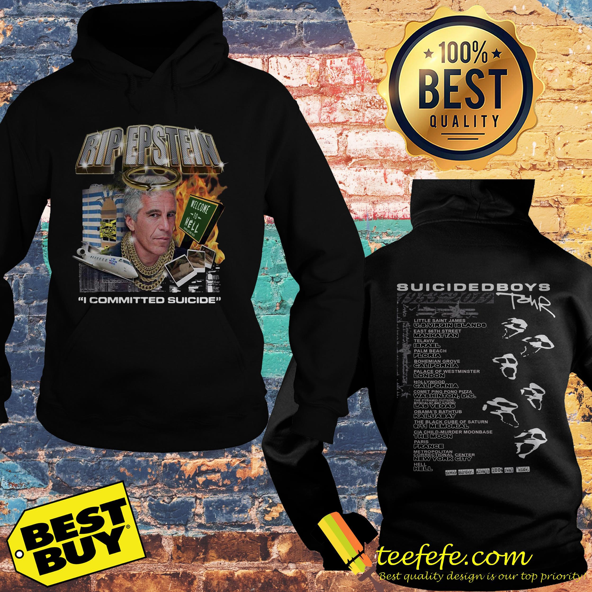 Rip Jeffrey Epstein I committed suicide Suicideboys tour hoodie