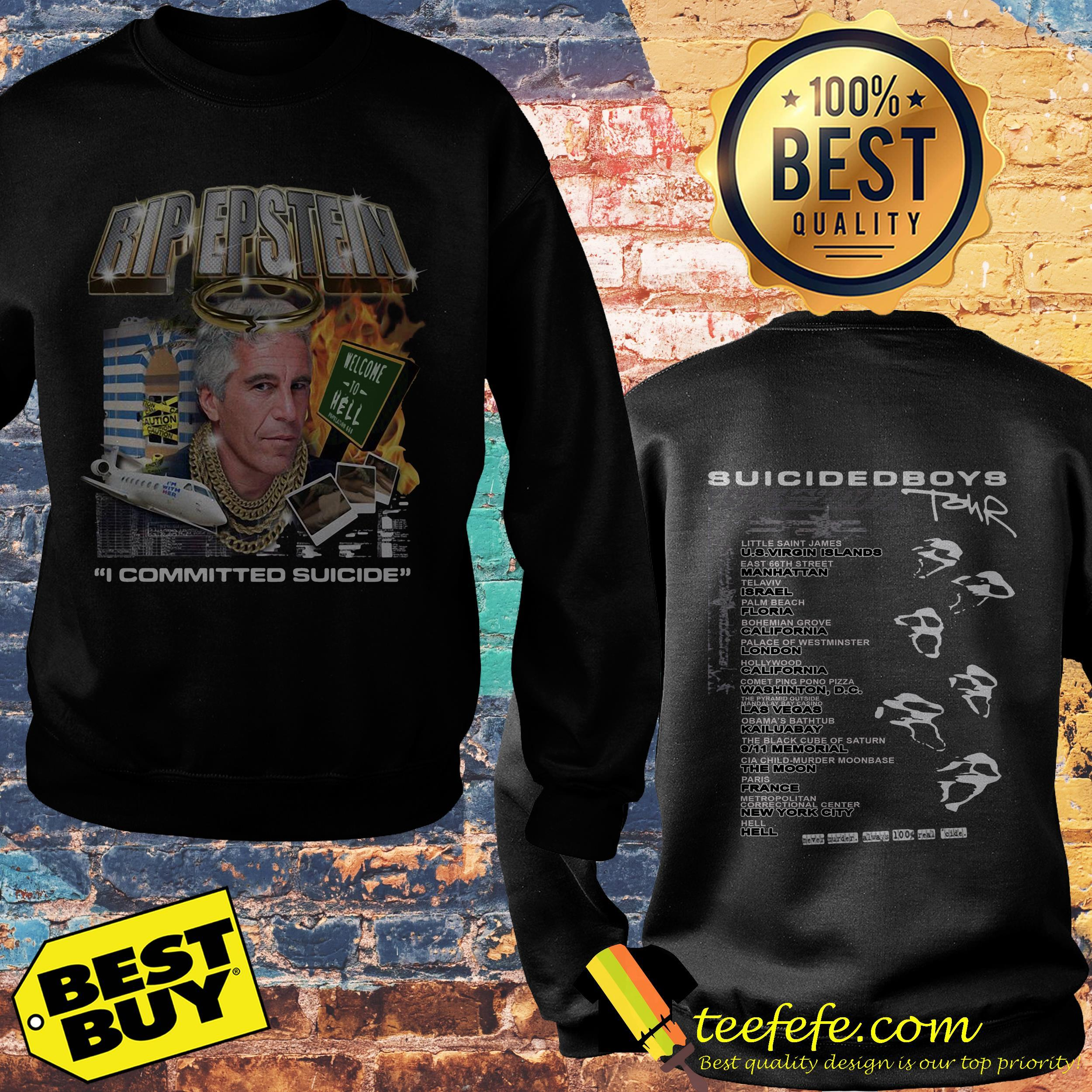 Rip Jeffrey Epstein I committed suicide Suicideboys tour sweatshirt