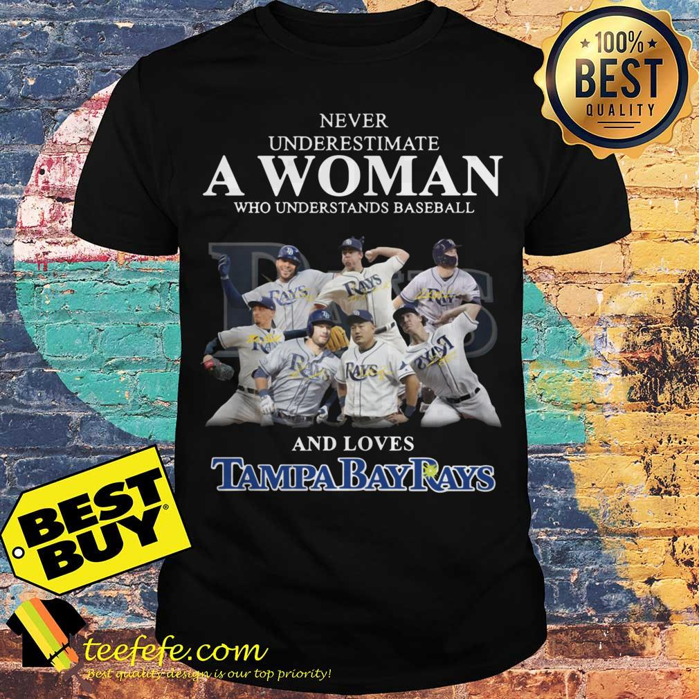 super popular 768a6 0ea2a Never underestimate a Woman who understands baseball and loves Tampa Bay  Rays shirt