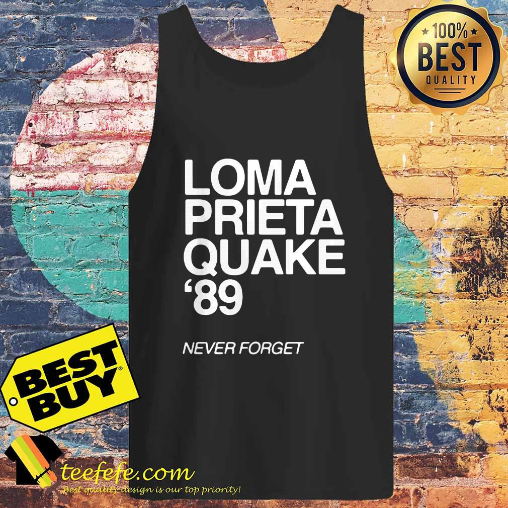 1989 Loma Prieta Earthquake San Francisco Quake 89 Never Forget tank top