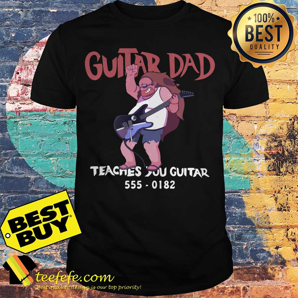 Steven Universe - Guitar Dad Teaches You Guitar 555-0182 shirt