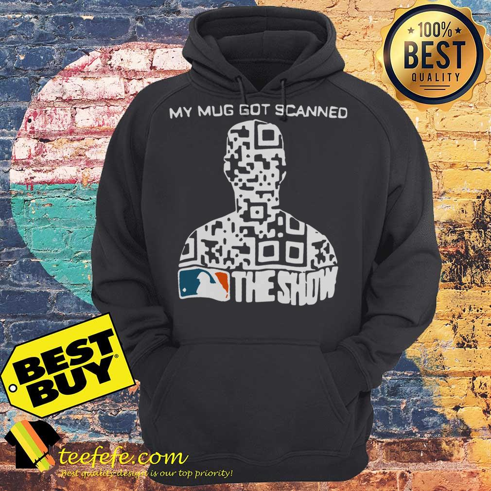 My Mug Got Scanned MLB The Show hoodie