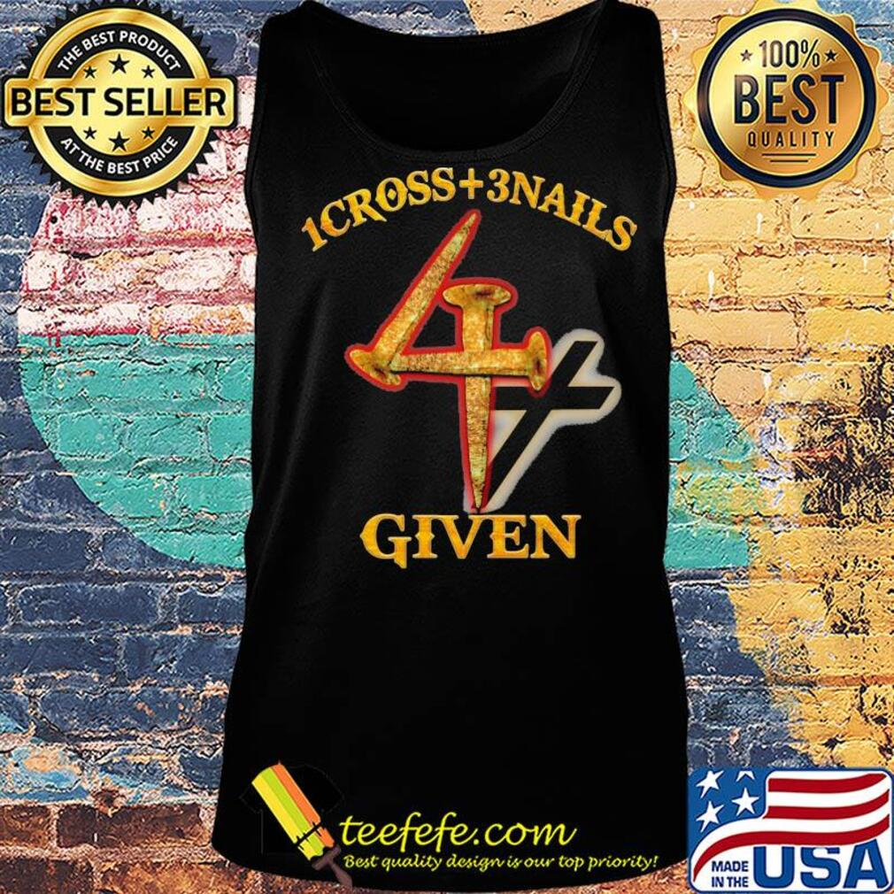 1cross + 3 nails 4 given s Tank top