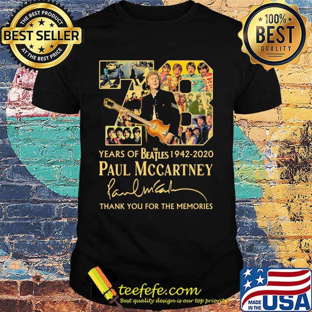 78 years of the beatles 1942-2020 paul mccartney signature thank you for the memories shirt