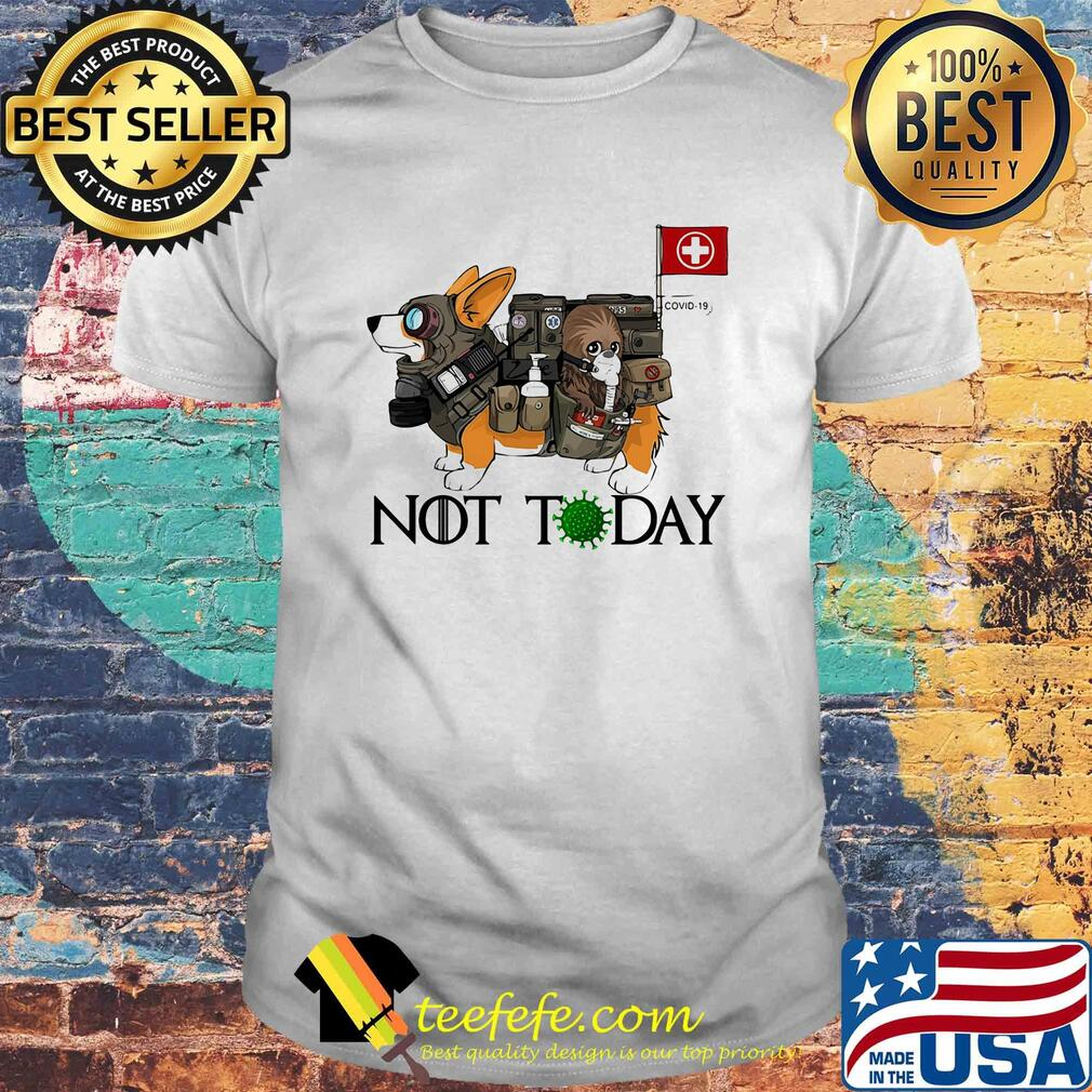 Corgi Not Today Nurses Covid-19 shirt