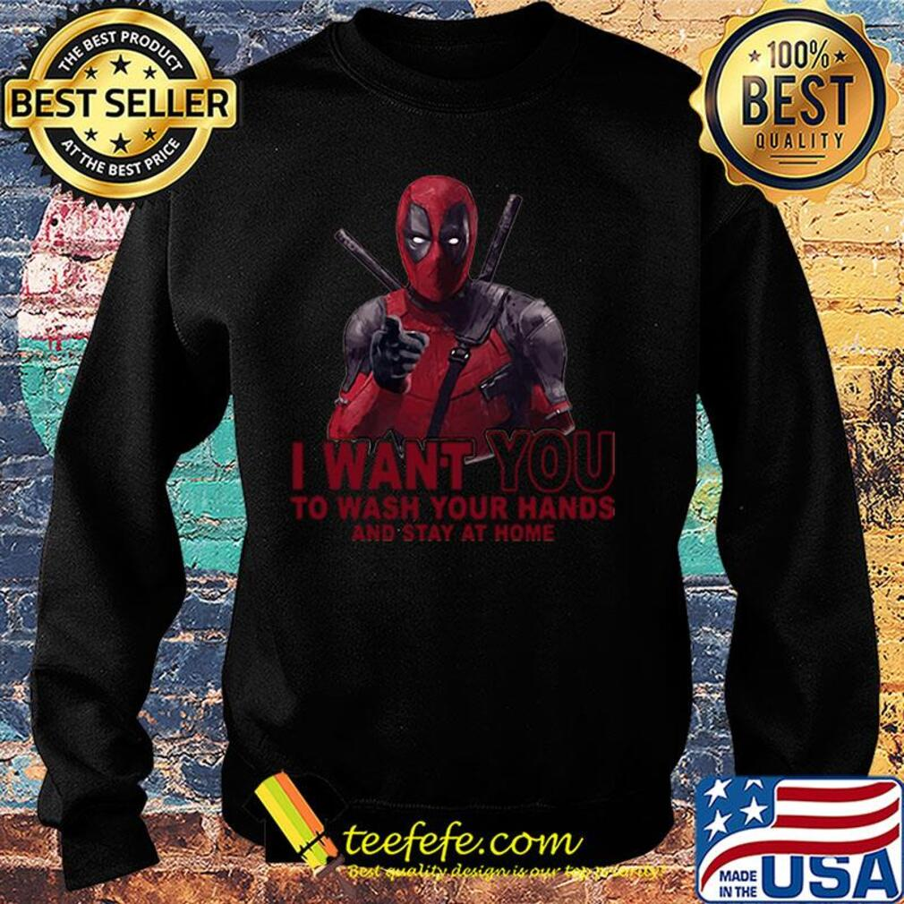 Deadpool I want you to wash your hands and stay at home s Sweater