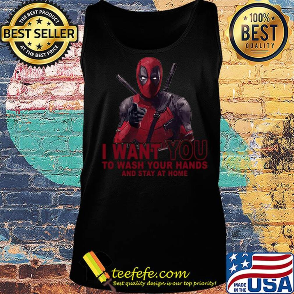 Deadpool I want you to wash your hands and stay at home s Tank top