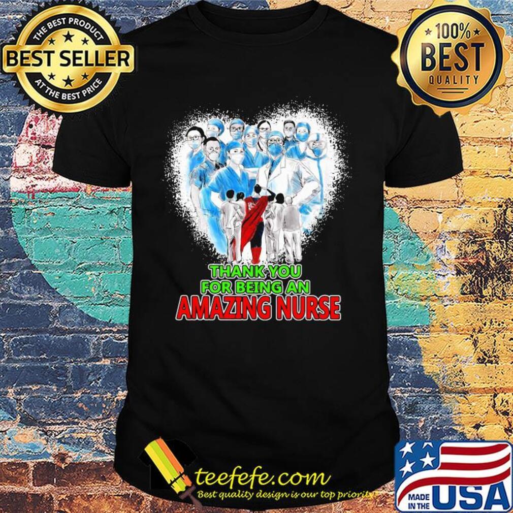 Heart superhero doctor thank you for being an amazing nurse shirt