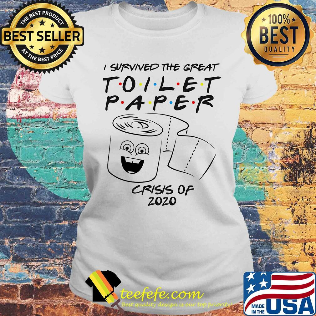I survived the great Toilet Paper crisis of 2020 s Laides tee