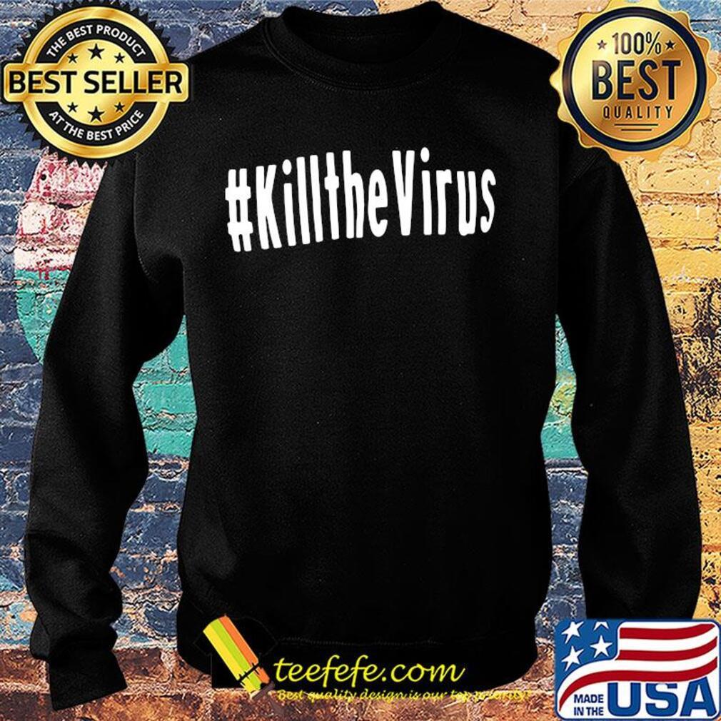 #kILLTHEVIRUS Covid-19 Coronavirus s Sweater