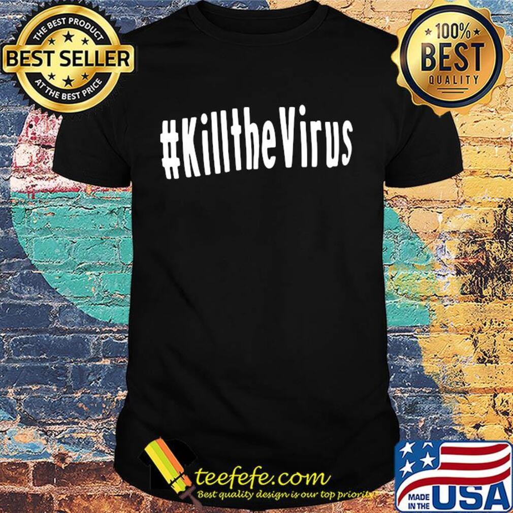 #kILLTHEVIRUS Covid-19 Coronavirus s Unisex