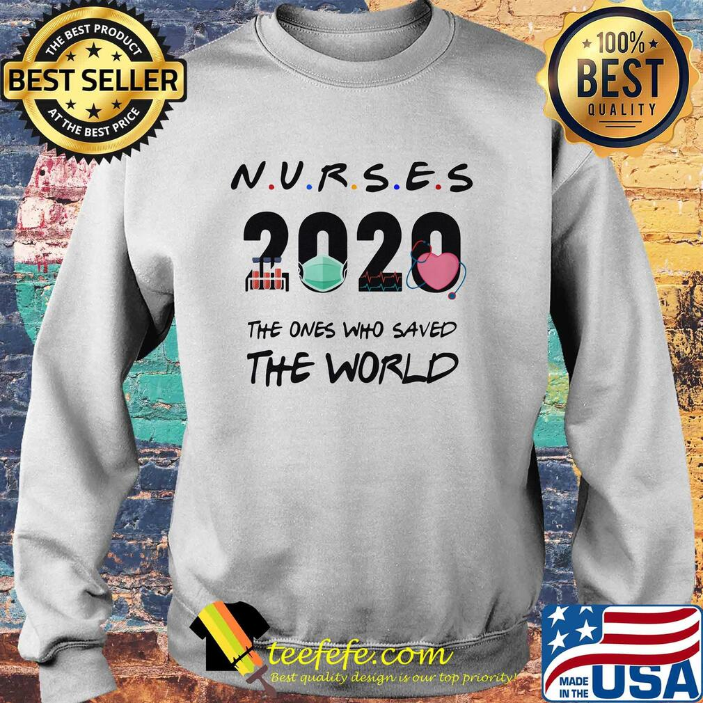 Nurses 2020 The ones who saved the world s Sweater