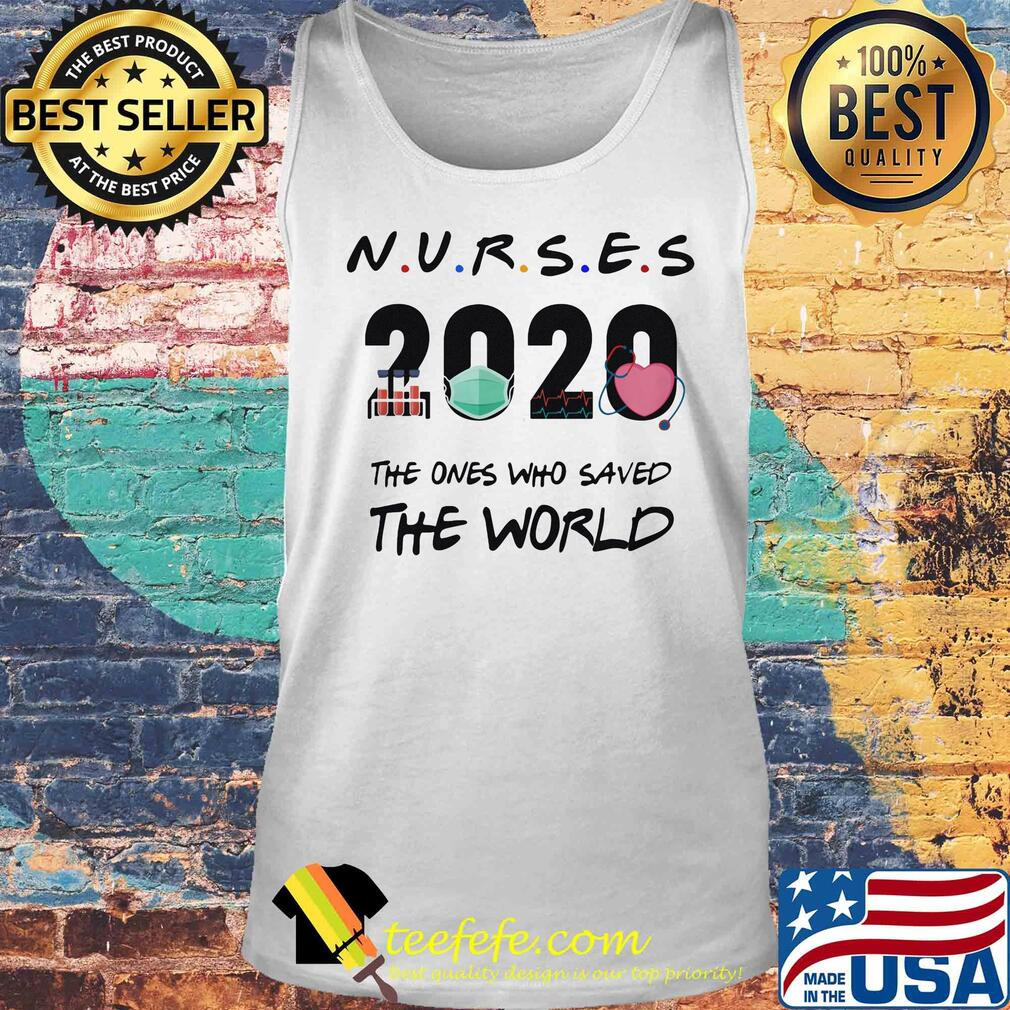 Nurses 2020 The ones who saved the world s Tank top
