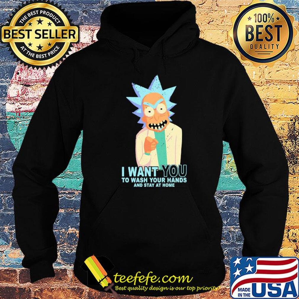 Rick Sanchez I want you to wash your hands and stay at home s Hoodie