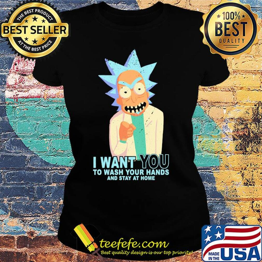 Rick Sanchez I want you to wash your hands and stay at home s Ladies tee