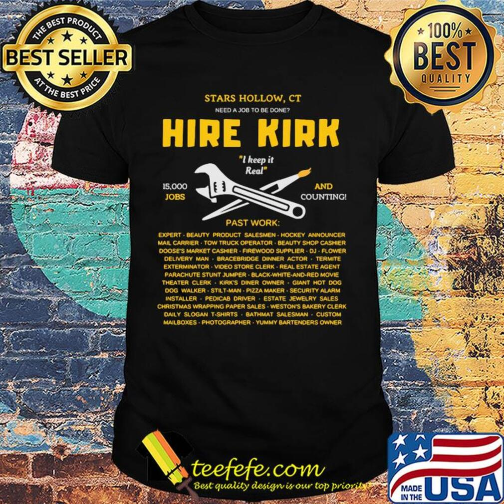 STARS HOLLOW CT HIRE KIRK I KEEP IT REAL JOBS AND PAST WORK SHIRT
