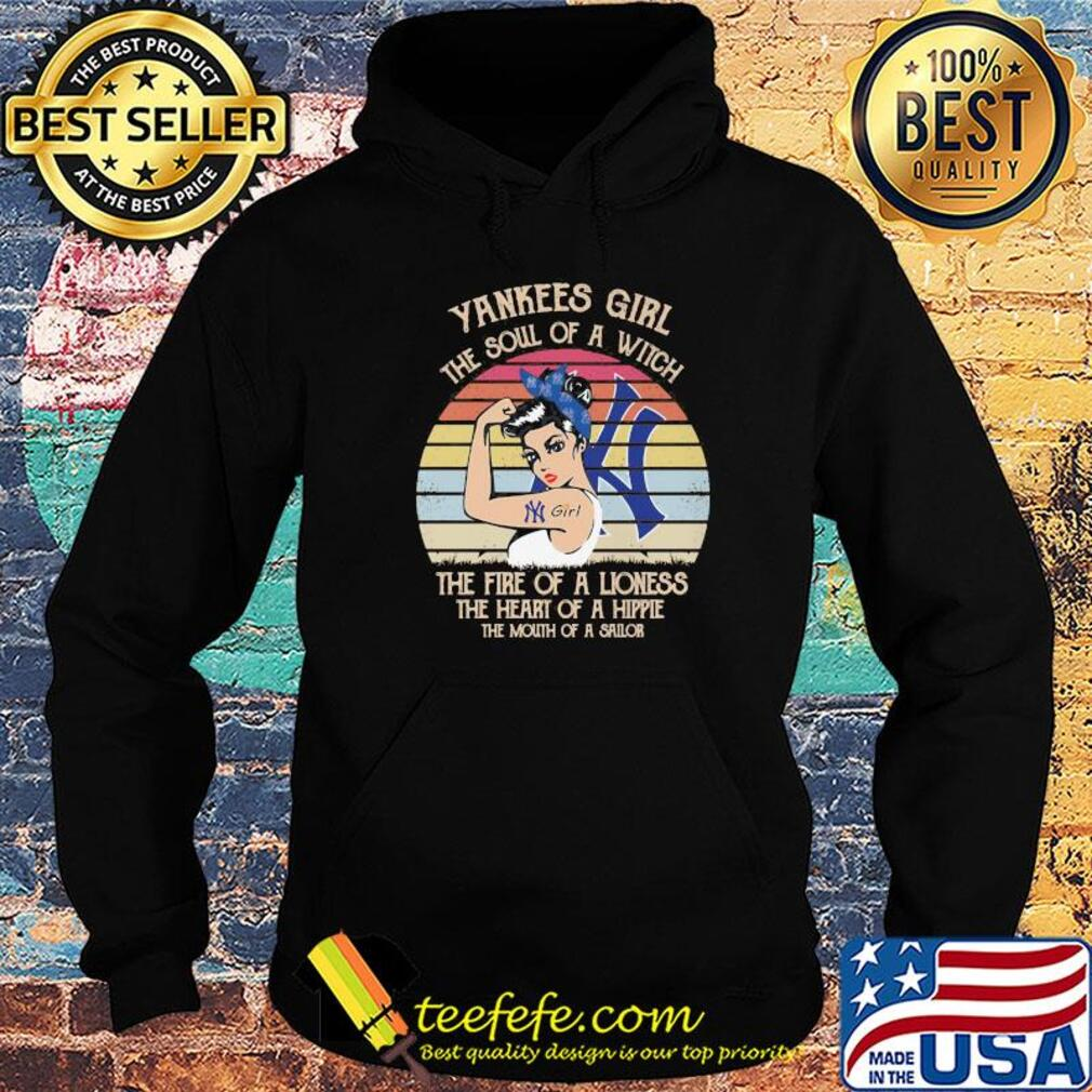 Strong yankees girl the soul of a witch the fire of a lioness the heart of a hippe the mouth of a sailor vintage s Hoodie