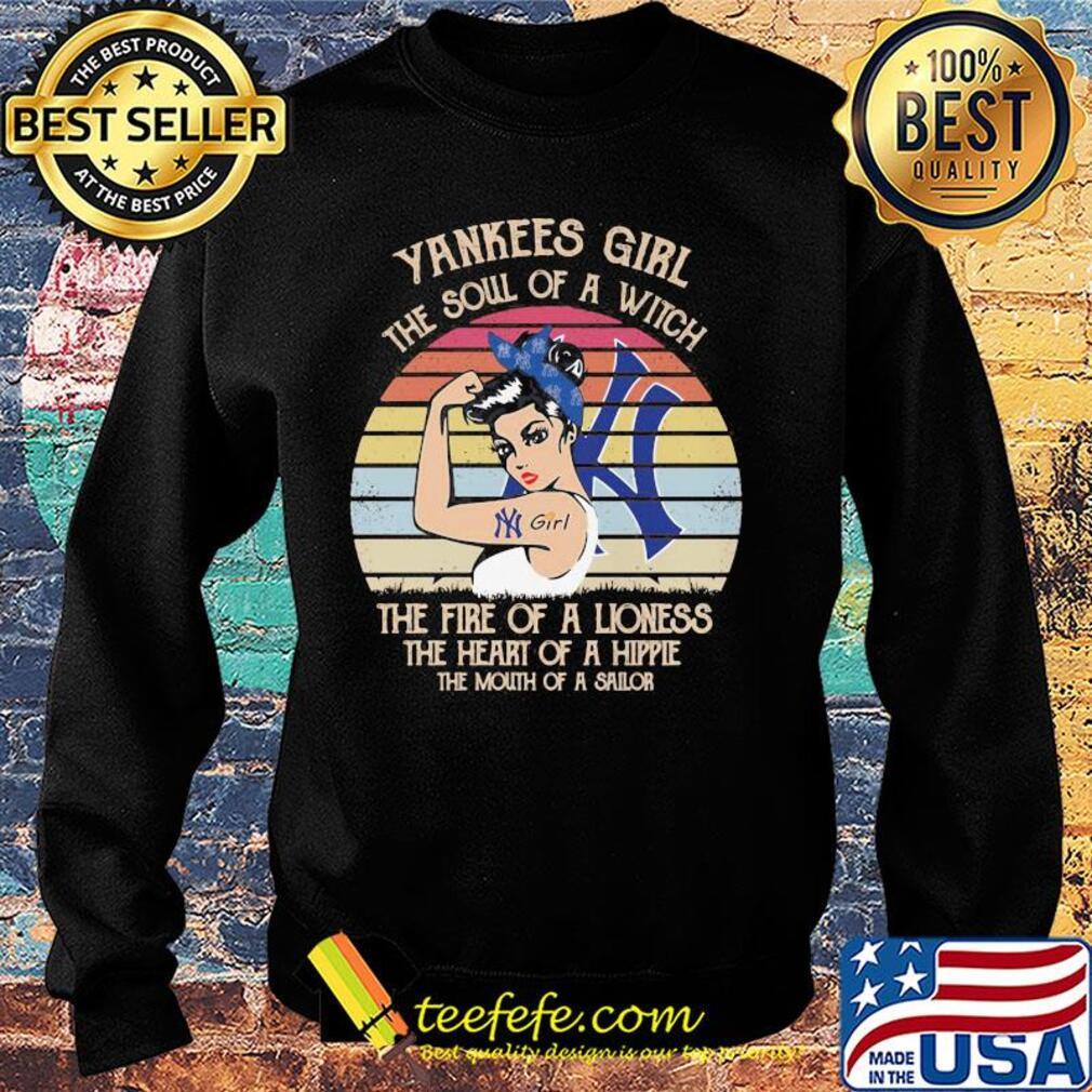 Strong yankees girl the soul of a witch the fire of a lioness the heart of a hippe the mouth of a sailor vintage s Sweater