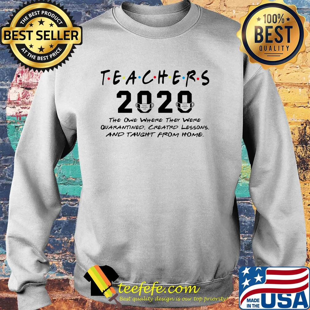 Teachers 2020 the one where they were quarantined Creatrd lessons and taught from home s Sweater