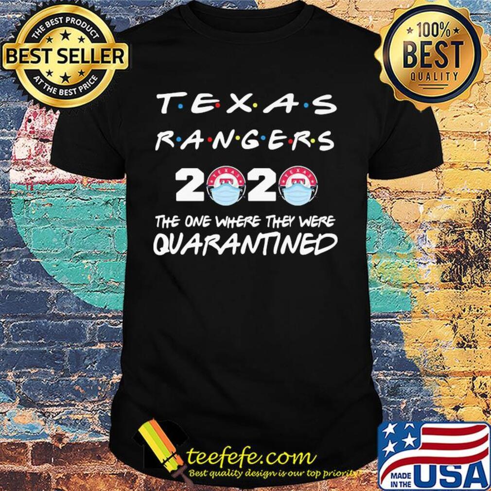 Texas Rangers Baseball The One Where They Were Quarantined Covid-19 shirt