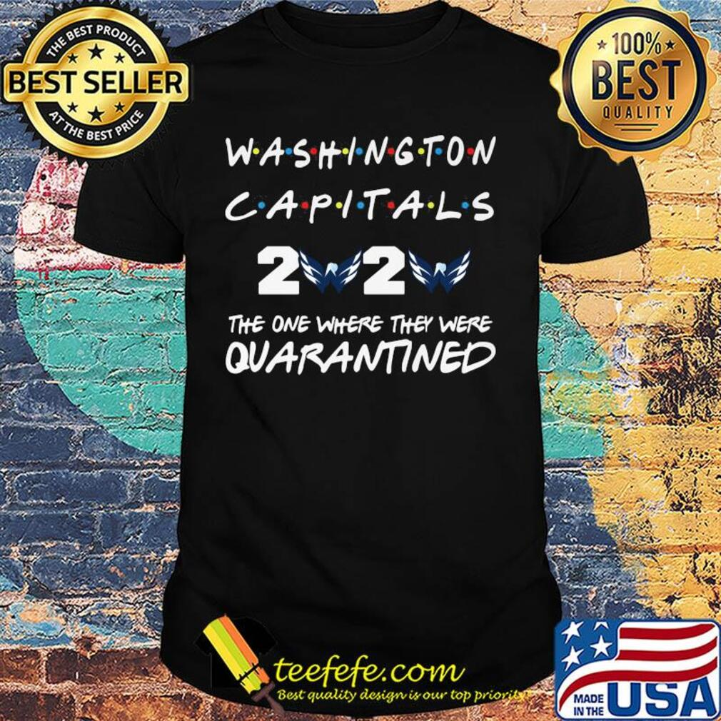 Washington Capitals 2020 The One Where They Were Quarantined shirt