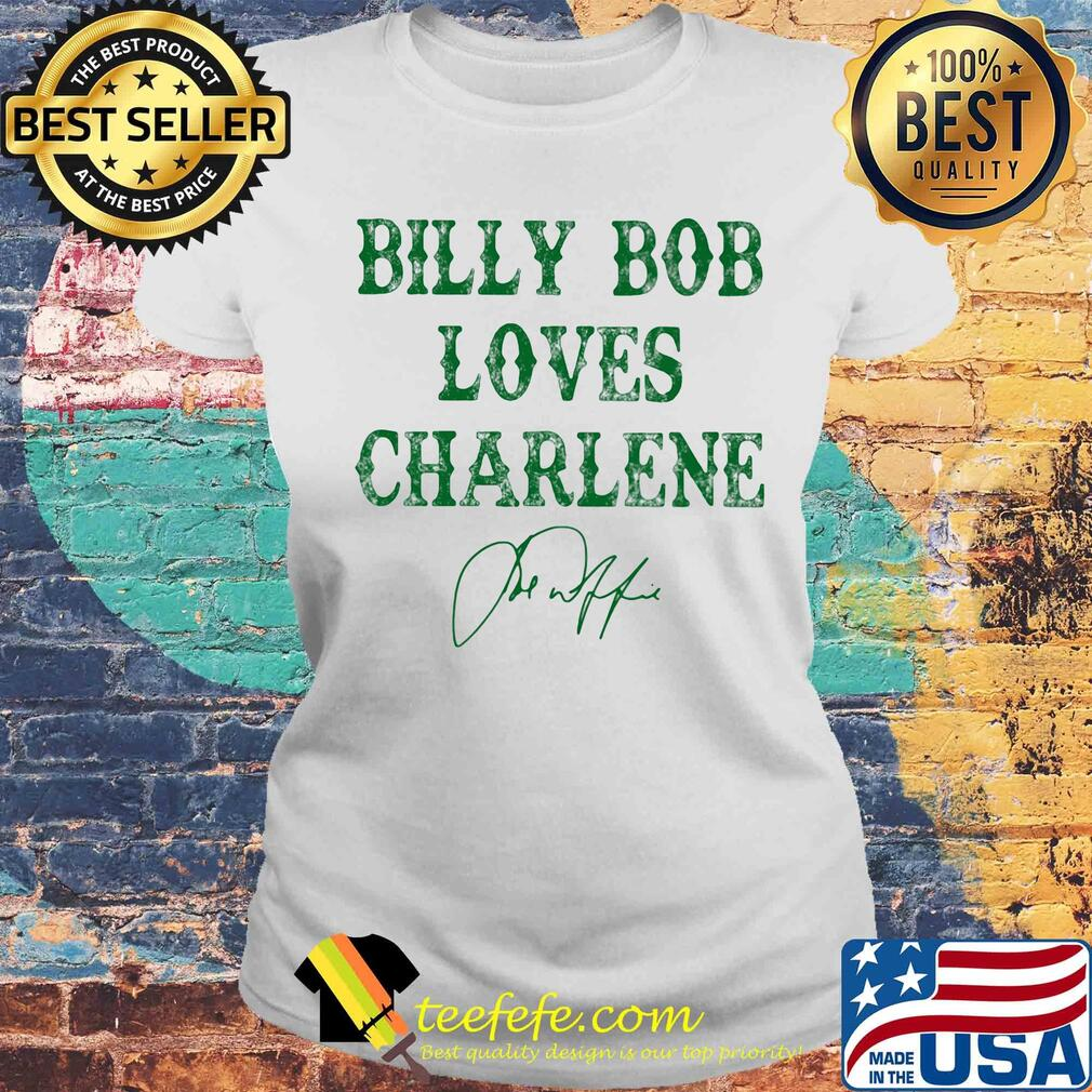 Billy bob loves charlene signature s Laides tee