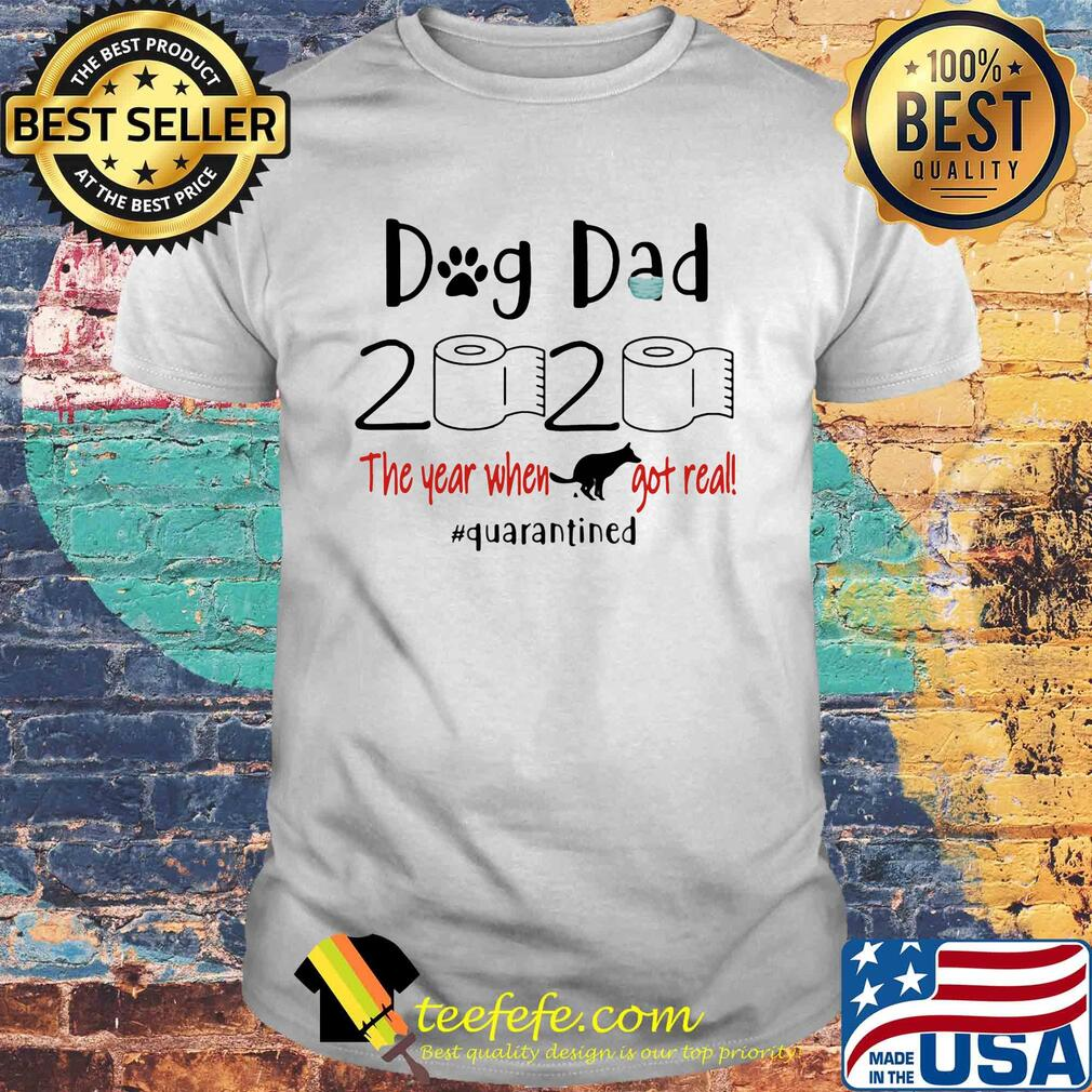 Dog dad 2020 the year when got real quarantined toilet paper shirt