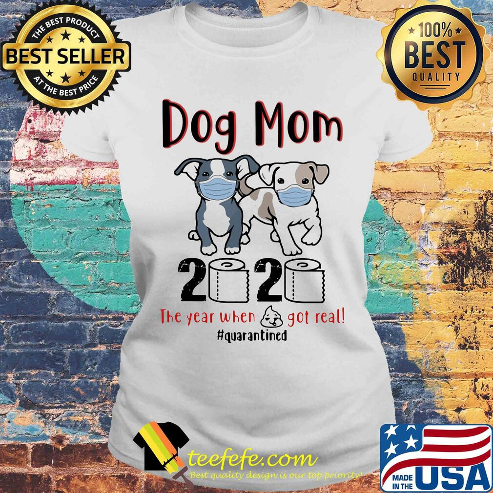 Dog mom 2020 toilet paper the year when shit got real quarantined s Laides tee