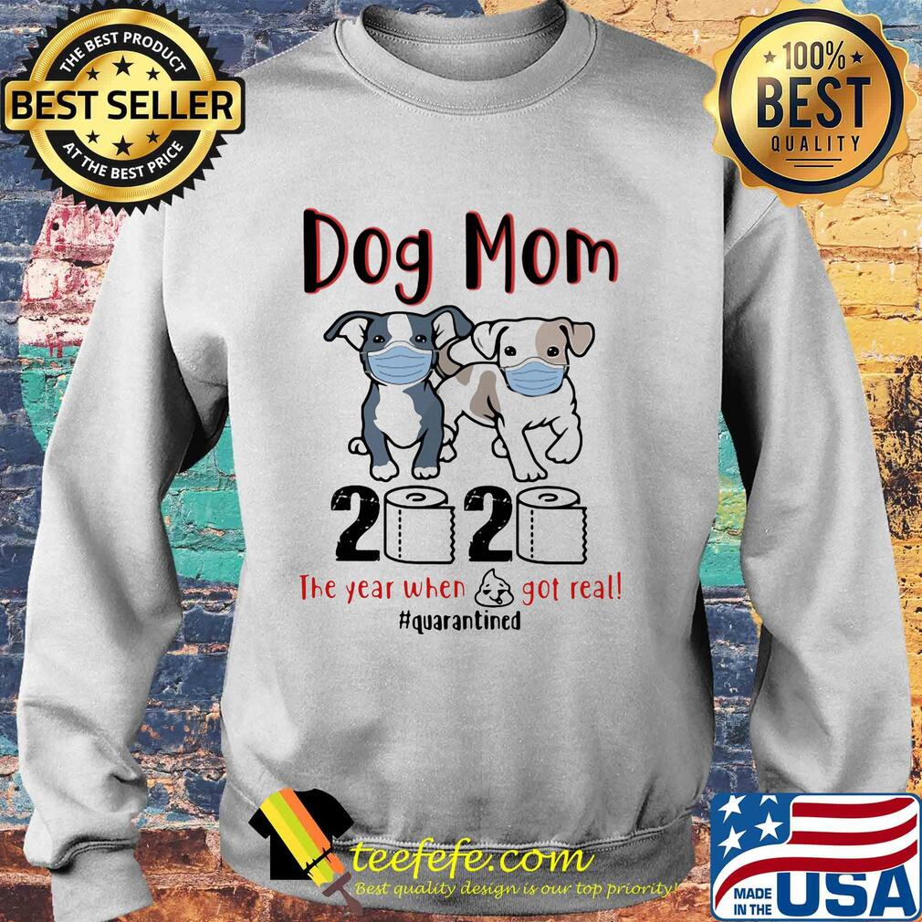 Dog mom 2020 toilet paper the year when shit got real quarantined s Sweater