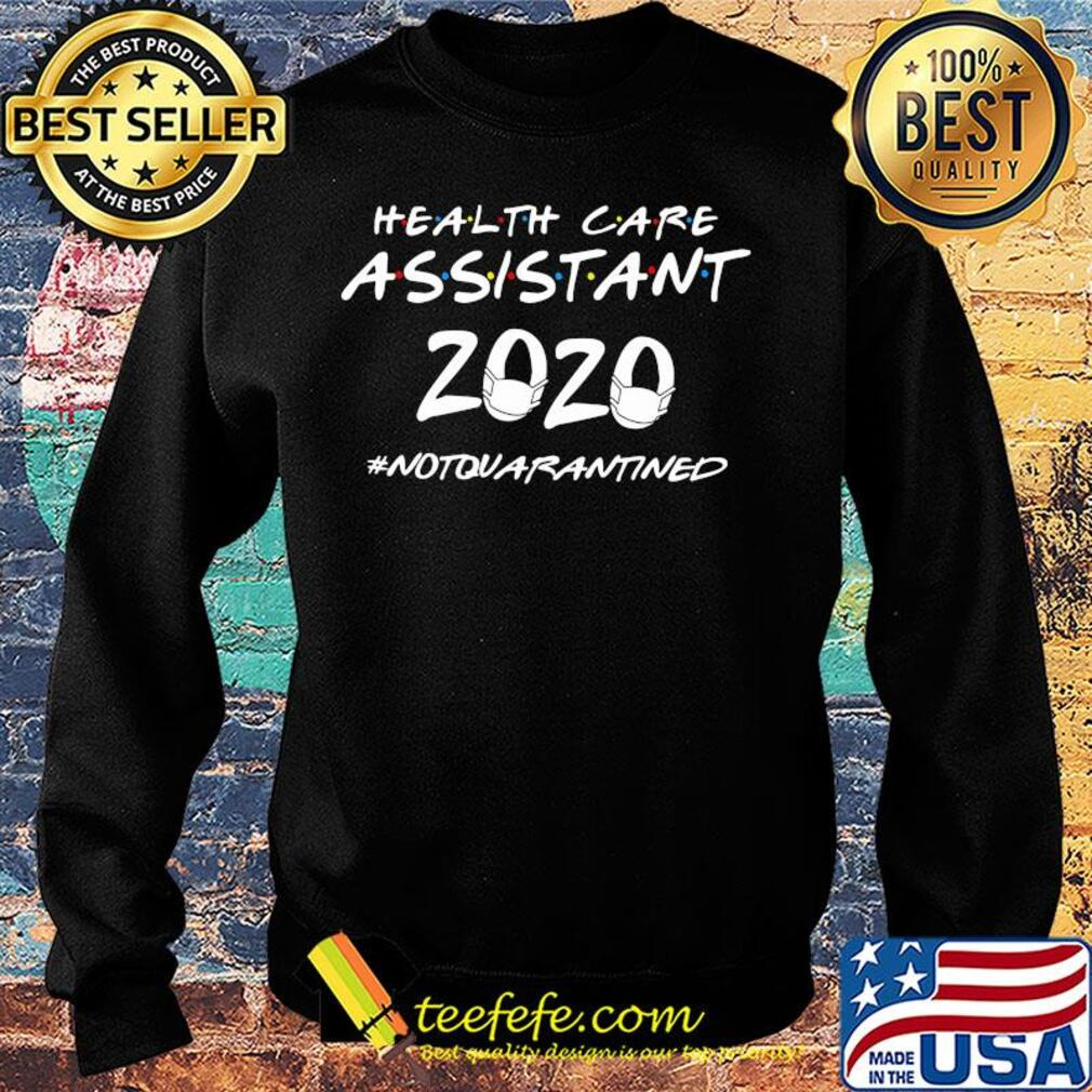Health care assistant 2020 notquarantined s Sweater
