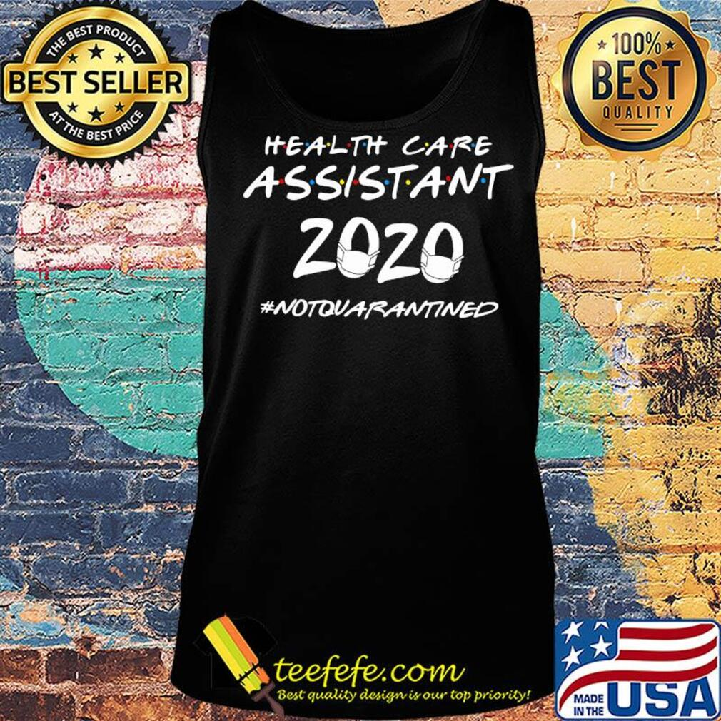 Health care assistant 2020 notquarantined s Tank top
