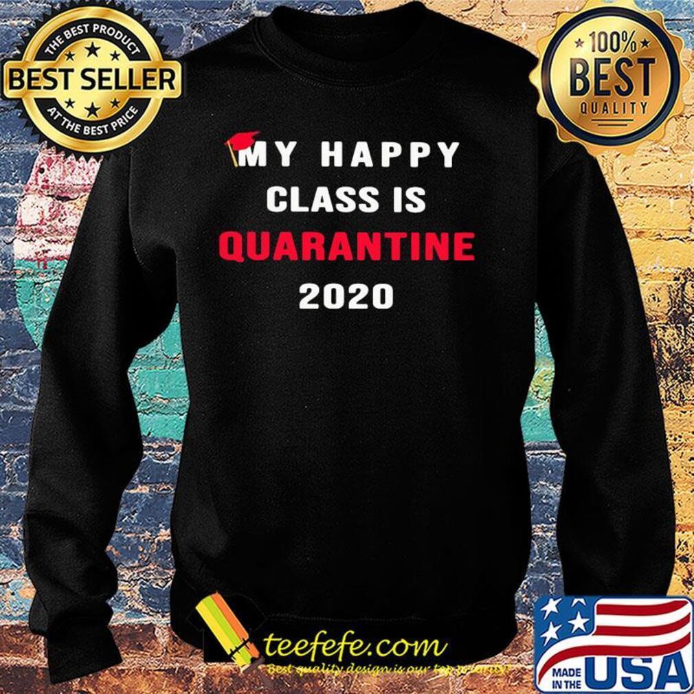 My happy class is quarantine 2020 s Sweater
