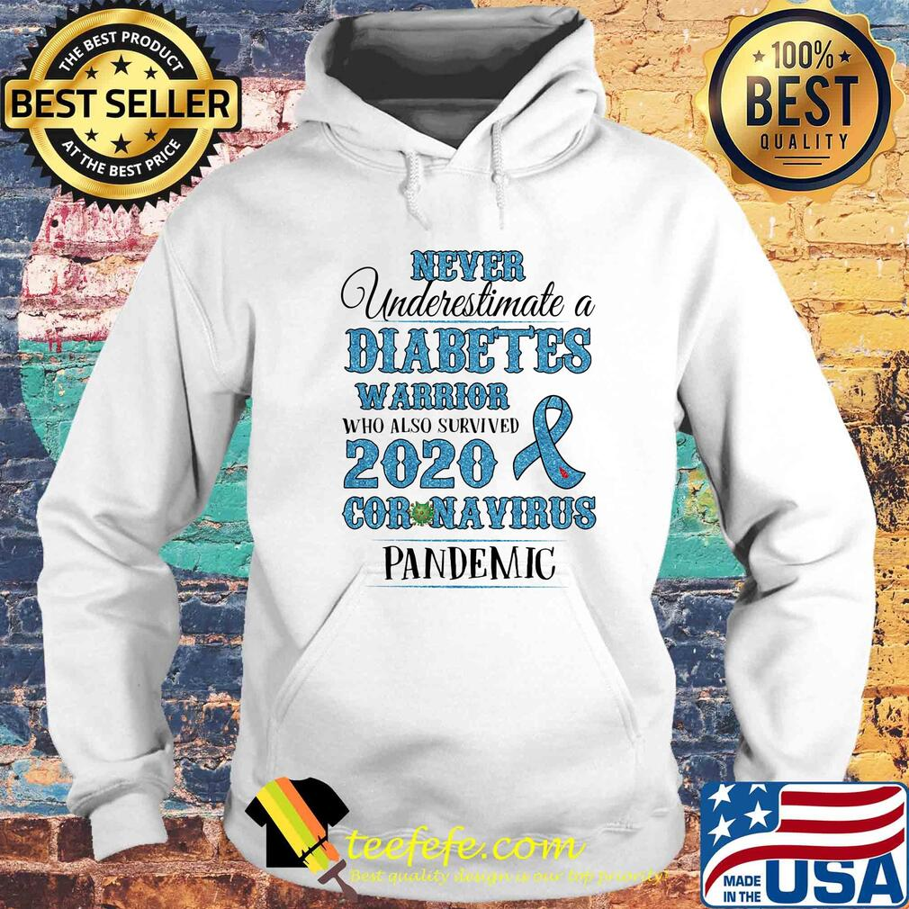 Never underestimate a diabetes warrior who also survived 2020 coronavirus pandemic s Hoodie