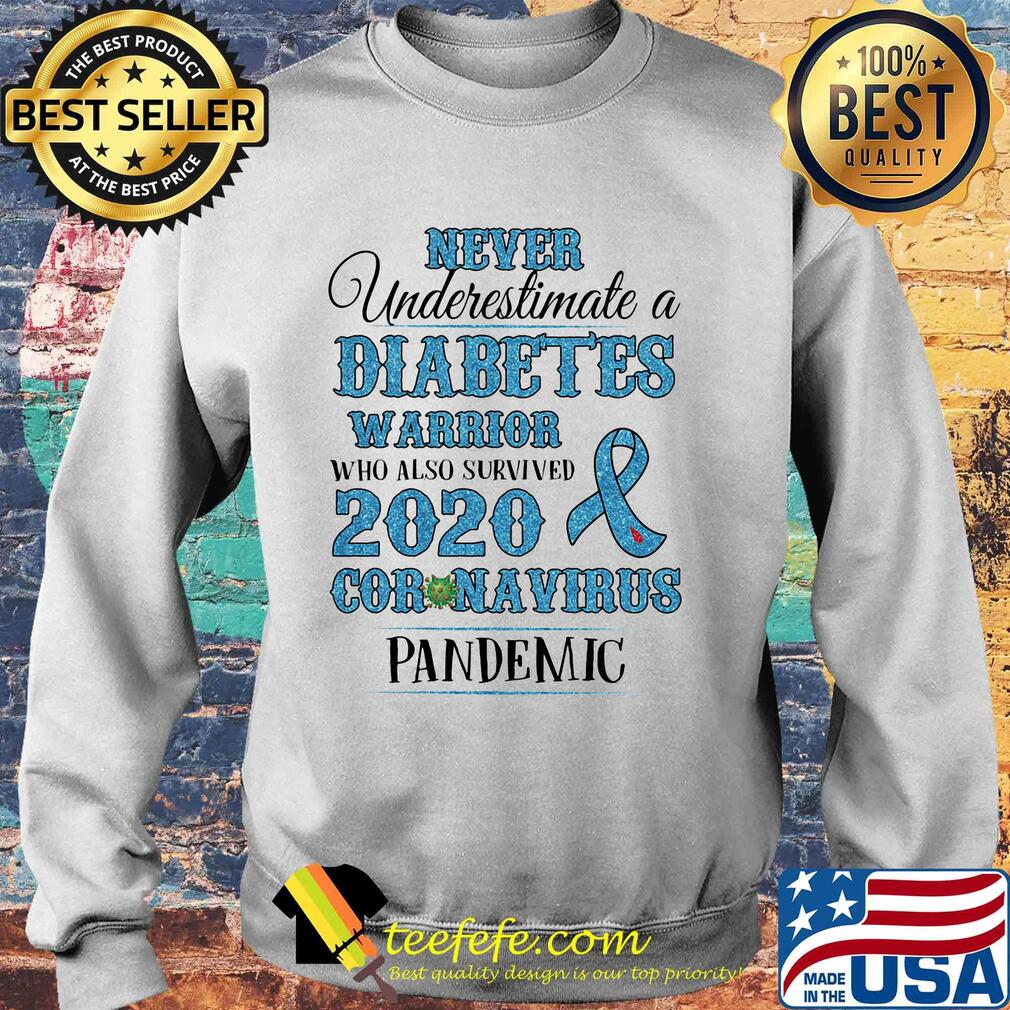 Never underestimate a diabetes warrior who also survived 2020 coronavirus pandemic s Sweater
