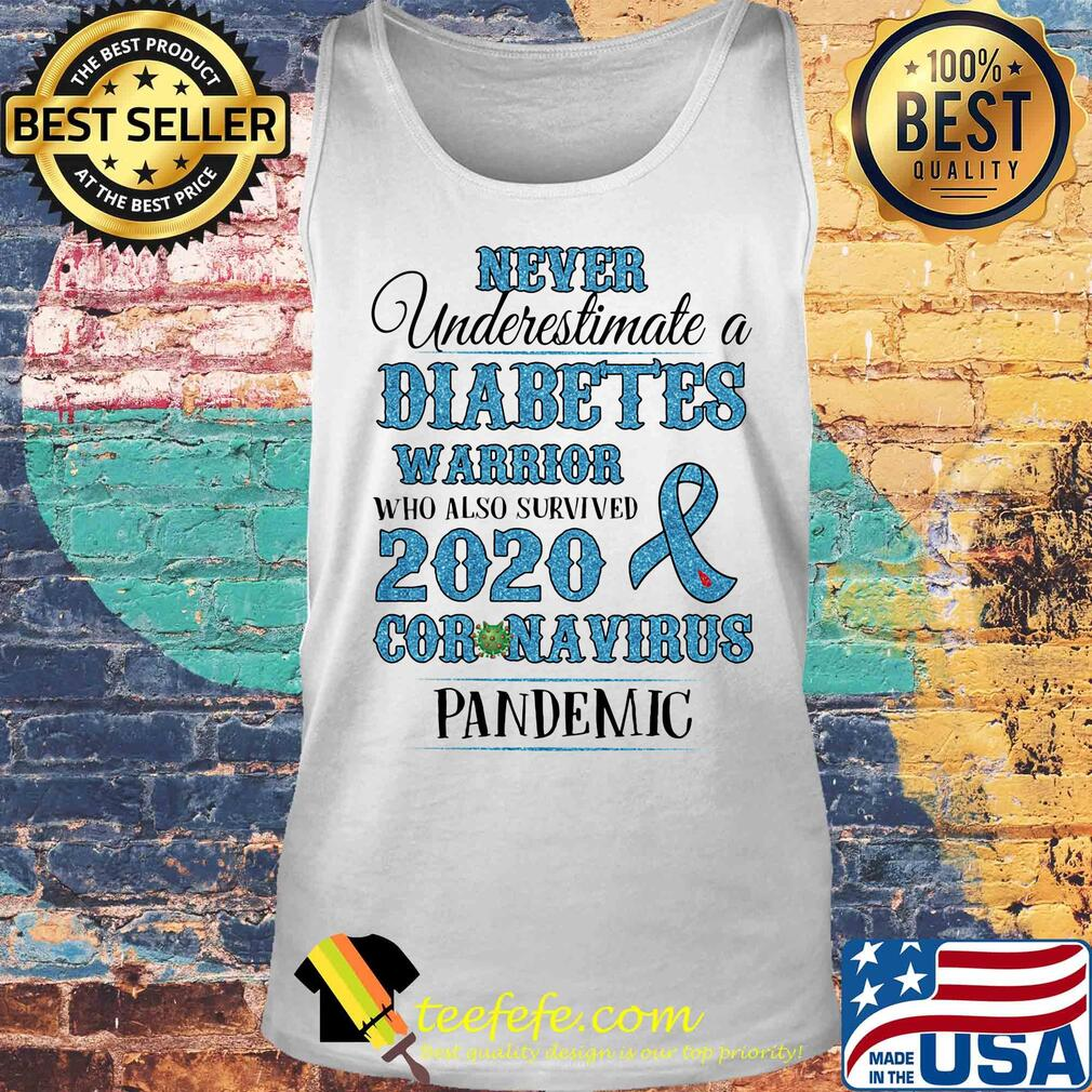 Never underestimate a diabetes warrior who also survived 2020 coronavirus pandemic s Tank top