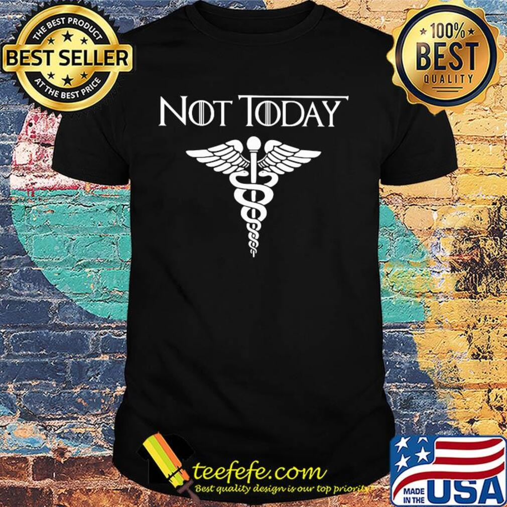 Not Today medical Covid-19 shirt
