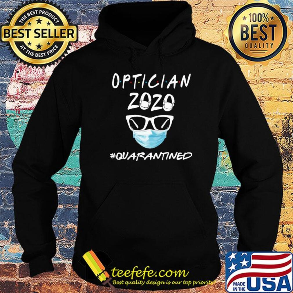 Optician 2020 mask quarantined s Hoodie