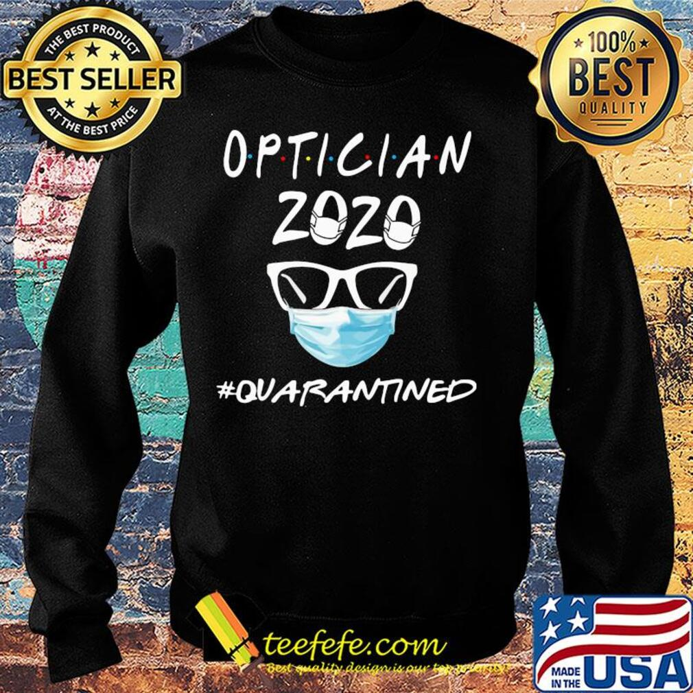 Optician 2020 mask quarantined s Sweater