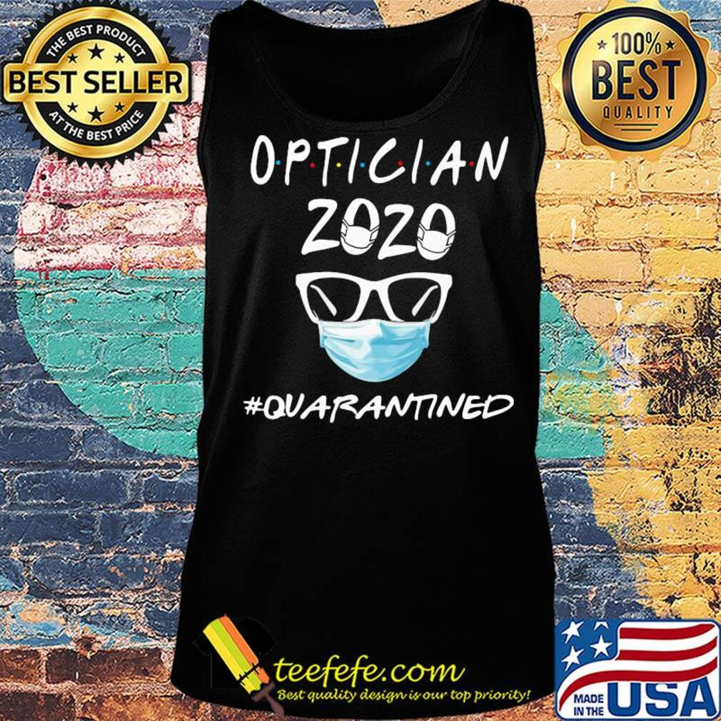 Optician 2020 mask quarantined s Tank top