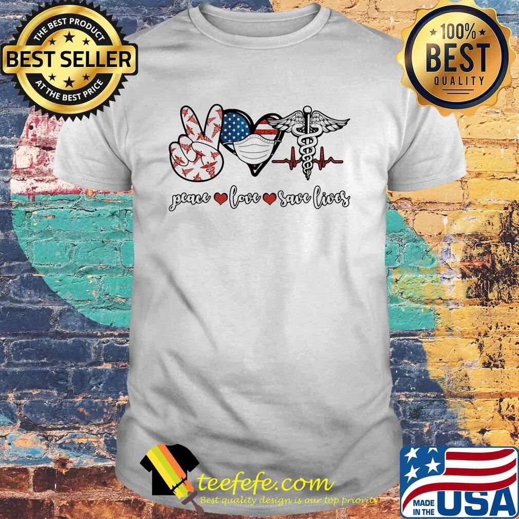 Peace Love American Save Lives Covid-19 shirt
