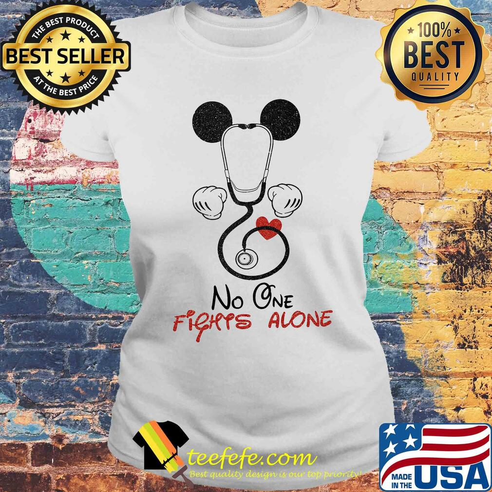 Stethoscope heart mickey mouse no one fights alone s Laides tee