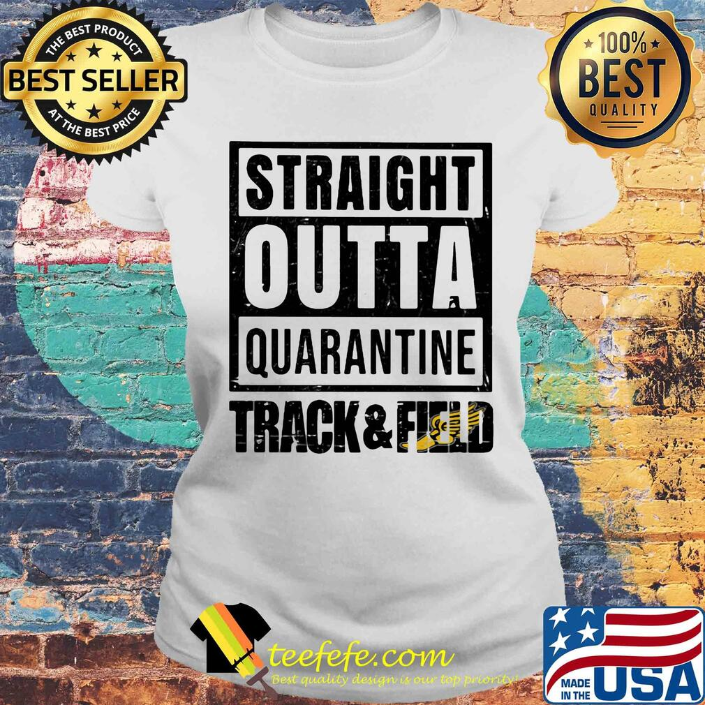 Straight outta quarantine track and field s Laides tee