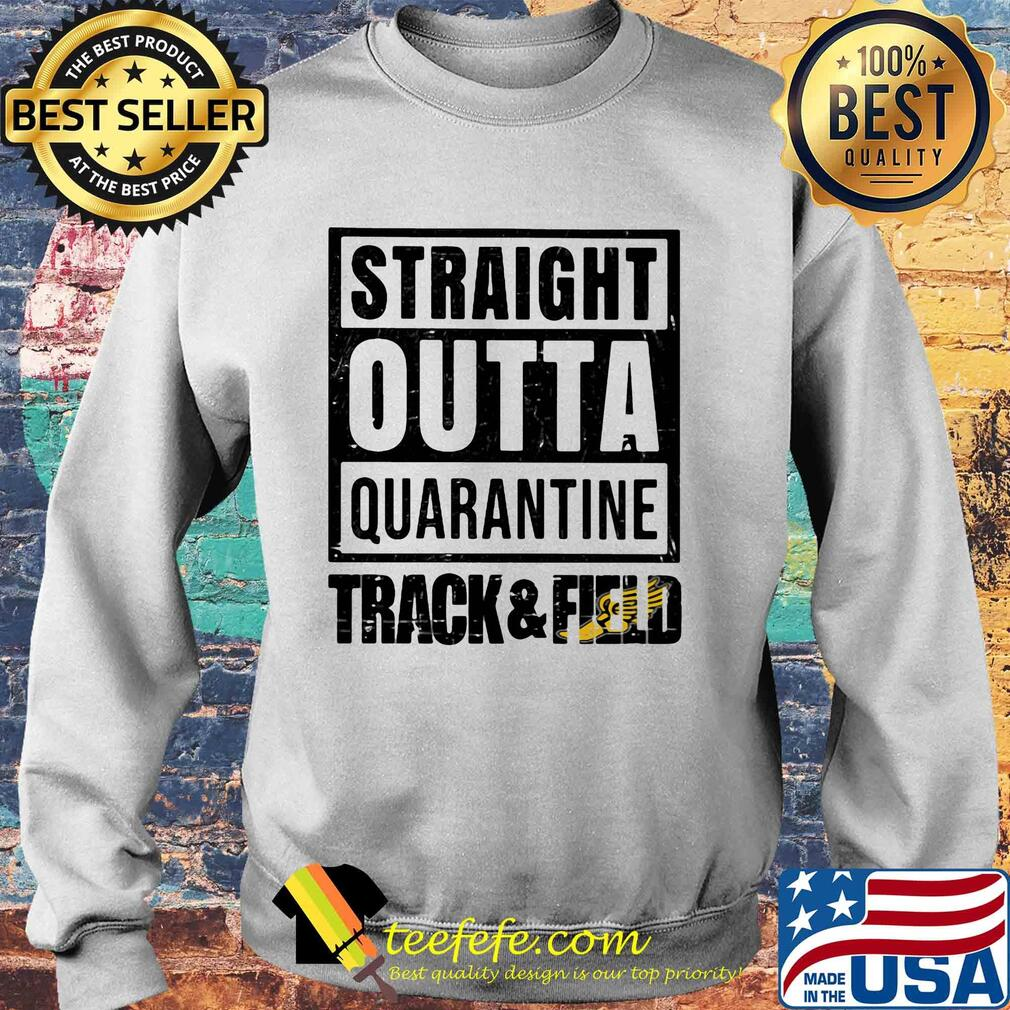 Straight outta quarantine track and field s Sweater