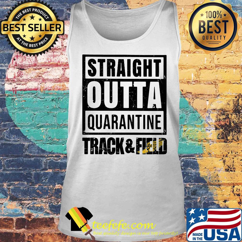 Straight outta quarantine track and field s Tank top