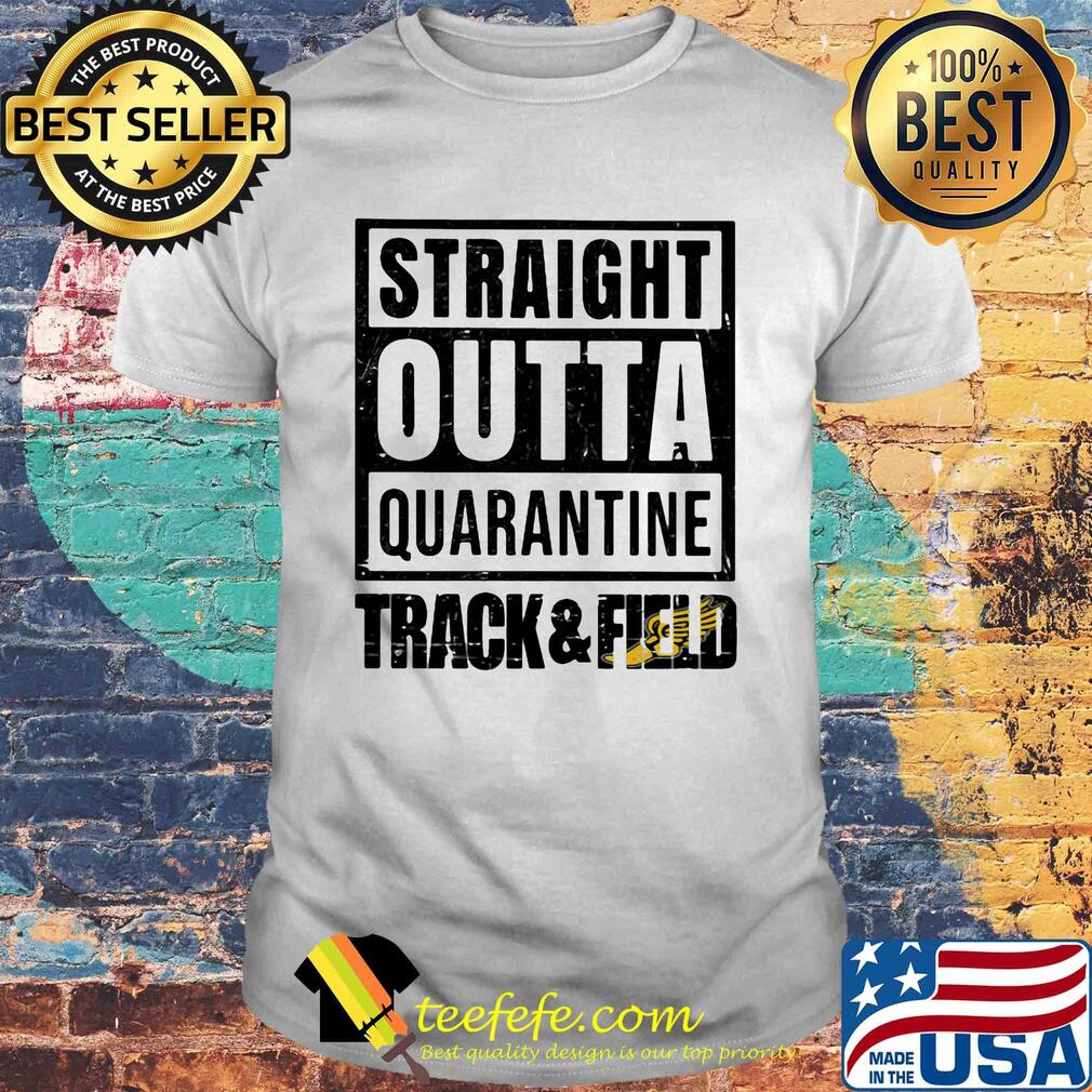 Straight outta quarantine track and field shirt