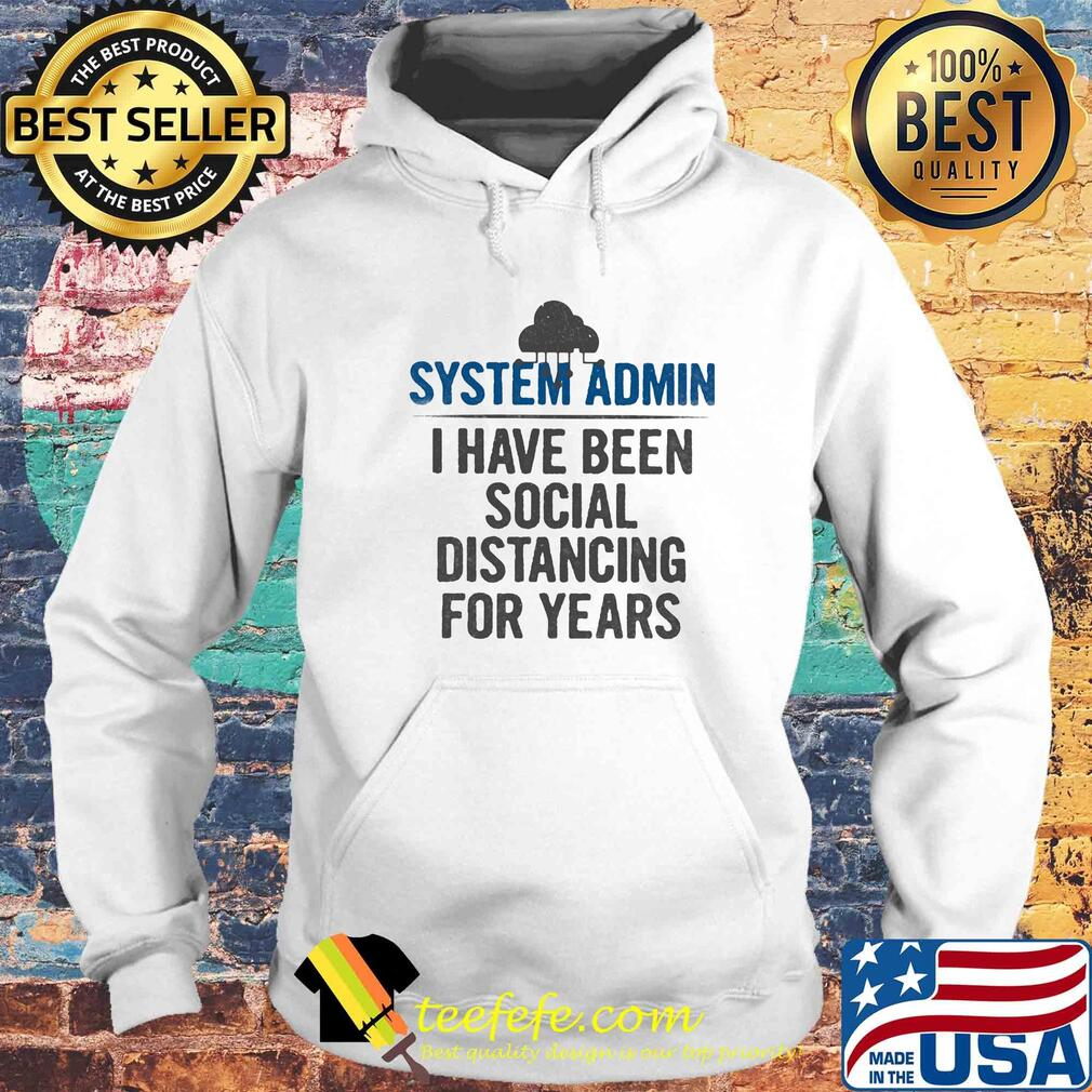 System admin I have been social distancing for years s Hoodie